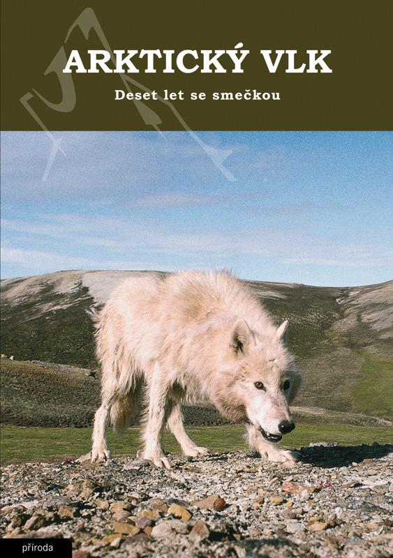 Obálka knihy Arktický vlk / Deset let se smečkou [druhé vydání]