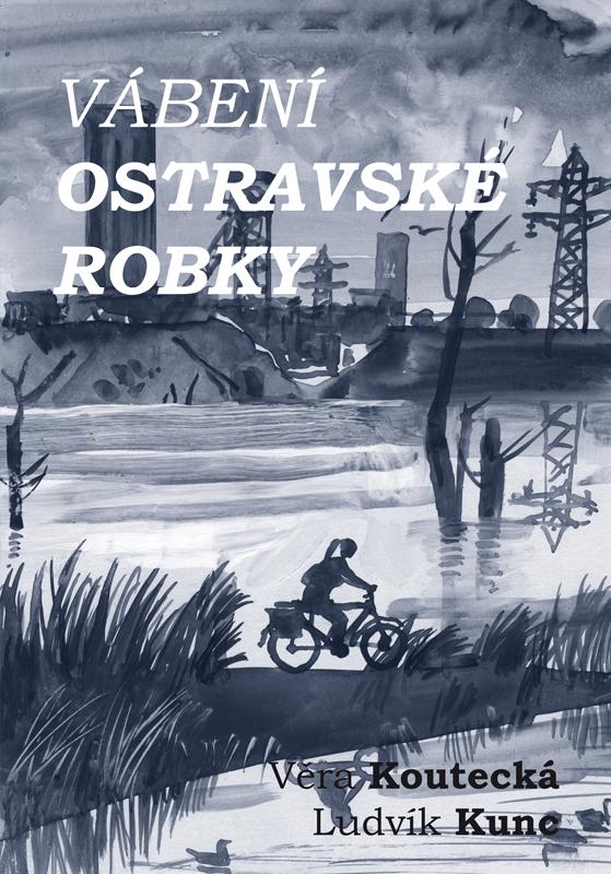 Obálka knihy Vábení ostravské robky [ilustrace Ludvík Kunc]